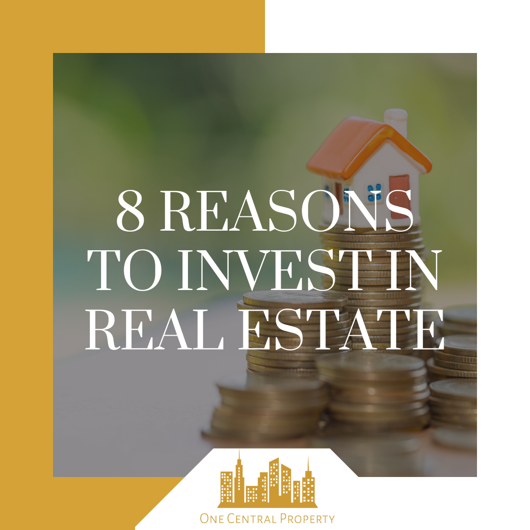 8 Reasons to Invest in Real Estate